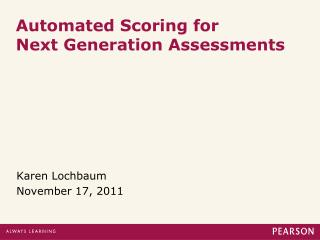Automated Scoring for  Next Generation Assessments