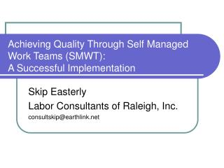 Achieving Quality Through Self Managed Work Teams SMWT: A Successful Implementation