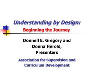 Understanding by Design:  Beginning the Journey