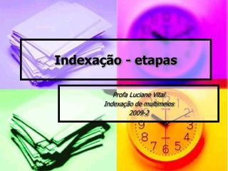 Indexa  o - etapas