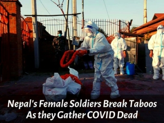Nepal's female soldiers break taboos as they gather COVID dead