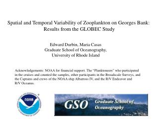 Spatial and Temporal Variability of Zooplankton on Georges Bank:  Results from the GLOBEC Study
