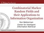 Combinatorial Markov Random Fields and    their Applications to Information Organization