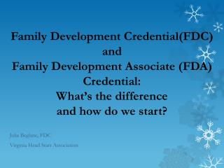 Family Development CredentialFDC and Family Development Associate FDA Credential: What s the difference  and how do we s