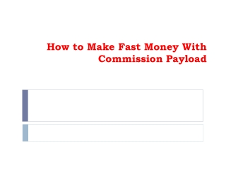 How to Make Fast Money With Commission Payload