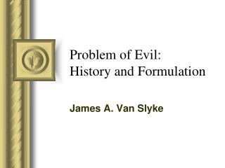 Problem of Evil:  History and Formulation