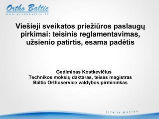 Vie ieji sveikatos prie iuros paslaugu pirkimai: teisinis reglamentavimas, u sienio patirtis, esama padetis      Gedimin