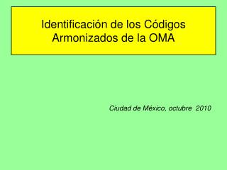 Identificaci n de los C digos Armonizados de la OMA
