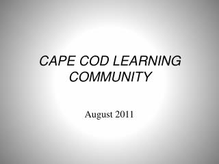 CAPE COD LEARNING COMMUNITY