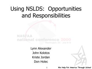 Using NSLDS:  Opportunities and Responsibilities