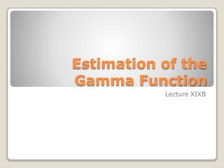 Estimation of the Gamma Function