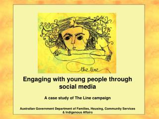 Engaging with young people through social media  A case study of The Line campaign  Australian Government Department of
