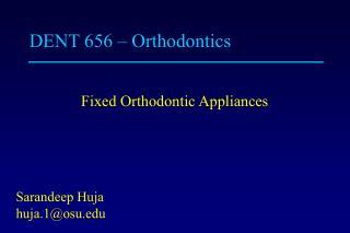 DENT 656   Orthodontics