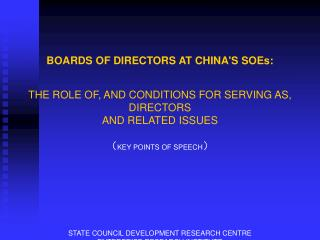 BOARDS OF DIRECTORS AT CHINAS SOEs:  THE ROLE OF, AND CONDITIONS FOR SERVING AS, DIRECTORS AND RELATED ISSUES  KEY POINT