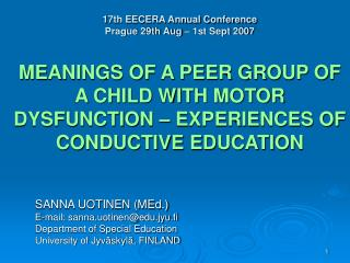 17th EECERA Annual Conference Prague 29th Aug   1st Sept 2007  MEANINGS OF A PEER GROUP OF A CHILD WITH MOTOR DYSFUNCTIO