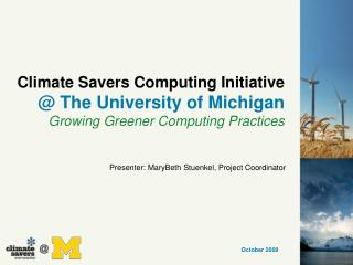 Climate Savers Computing Initiative  The University of Michigan Growing Greener Computing Practices