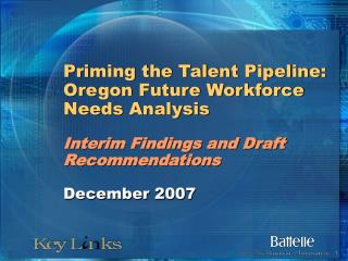 Priming the Talent Pipeline: Oregon Future Workforce Needs Analysis  Interim Findings and Draft Recommendations   Decemb