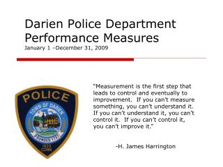 Darien Police Department  Performance Measures January 1  December 31, 2009