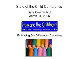 State of the Child Conference Dare County, NC March 31, 2006