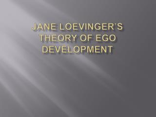 Jane Loevinger s  Theory of Ego Development