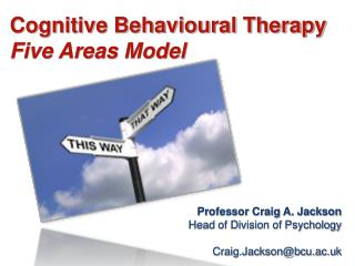 Professor Craig A. Jackson Head of Division of Psychology  Craig.Jacksonbcu.ac.uk