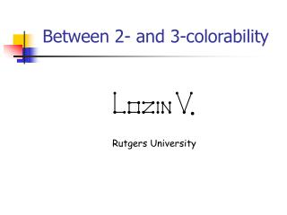 Between 2- and 3-colorability