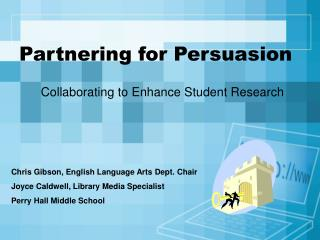 Partnering for Persuasion