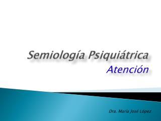 Semiolog a Psiqui trica
