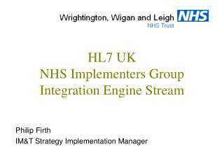 HL7 UK  NHS Implementers Group Integration Engine Stream