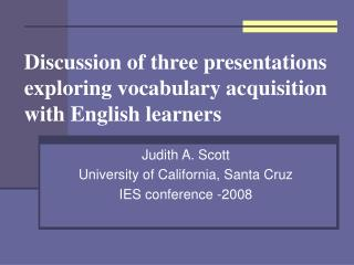 Discussion of three presentations exploring vocabulary acquisition with English learners