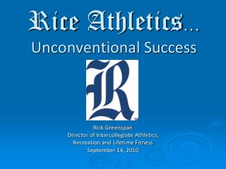 Rice Athletics  Unconventional Success