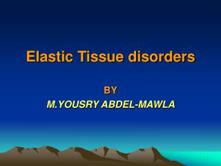 Elastic Tissue disorders