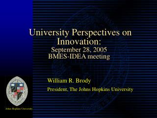University Perspectives on Innovation: September 28, 2005 BMES-IDEA meeting