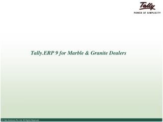 Tally.ERP 9 for Marble  Granite Dealers