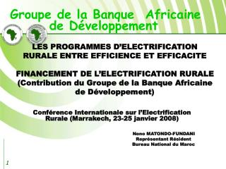 LES PROGRAMMES D ELECTRIFICATION RURALE ENTRE EFFICIENCE ET EFFICACITE   FINANCEMENT DE L ELECTRIFICATION RURALE  Contri