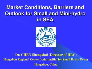 Market Conditions, Barriers and Outlook for Small and Mini-hydro in SEA
