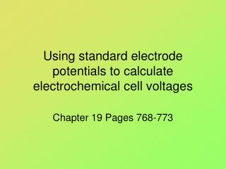 Using standard electrode potentials to calculate electrochemical cell voltages