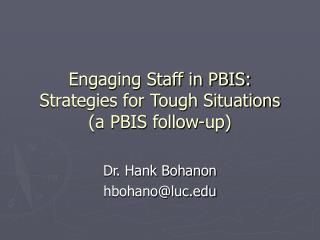 Engaging Staff in PBIS: Strategies for Tough Situations a PBIS follow-up
