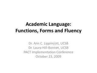 Academic Language:  Functions, Forms and Fluency