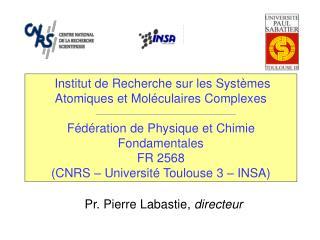 Institut de Recherche sur les Syst mes Atomiques et Mol culaires Complexes  F d ration de Physique et Chimie Fondamental