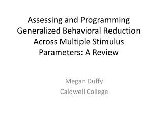 Assessing and Programming Generalized Behavioral Reduction Across Multiple Stimulus Parameters: A Review