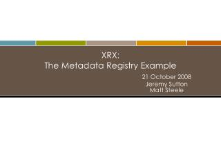 XRX: The Metadata Registry Example