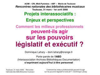 ACIM   CRL Midi-Pyr n es   ABF    Mairie de Toulouse Rencontres nationales des biblioth caires musicaux Toulouse, 31 mar
