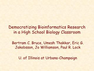 Democratizing Bioinformatics Research  in a High School Biology Classroom
