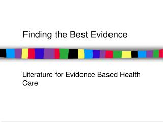 Finding the Best Evidence