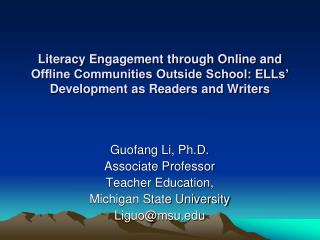 Literacy Engagement through Online and Offline Communities Outside School: ELLs  Development as Readers and Writers