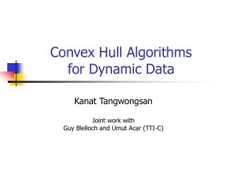 Convex Hull Algorithms for Dynamic Data
