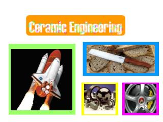 What is Ceramic Engineering