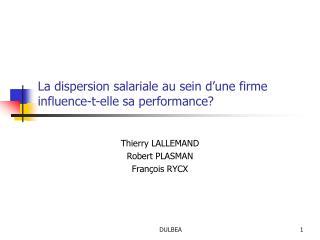 La dispersion salariale au sein d une firme influence-t-elle sa performance