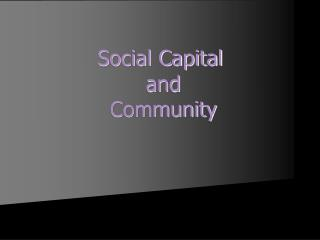 Social Capital  and  Community